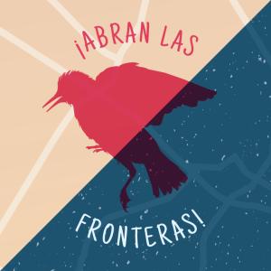 18 de junio: ¡ABRAN LAS FRONTERAS! ¡PAPELES PARA TODXS! Marcha por la justicia y dignidad de todos los migrantes y refugiados