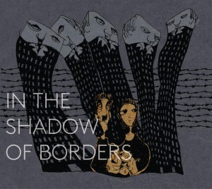 In the Shadow of Borders: documentary film screening followed by discussion (December 10)