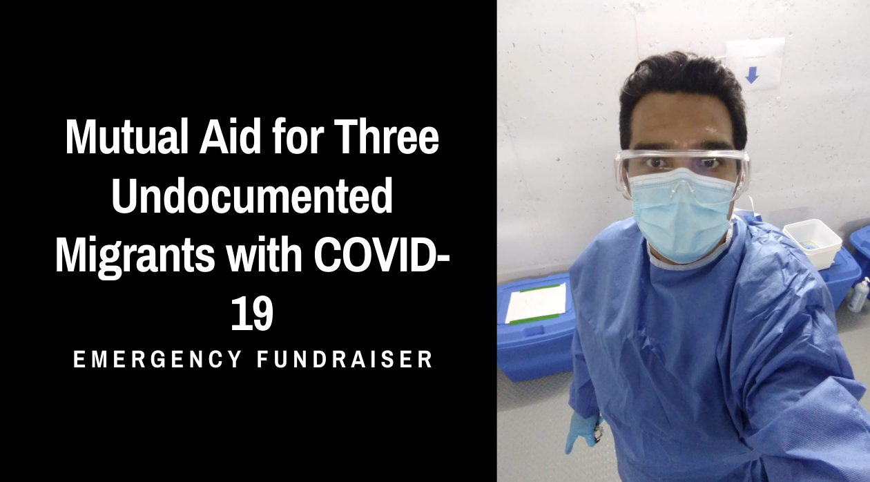 Mutual Aid for Three Undocumented Migrants with COVID-19