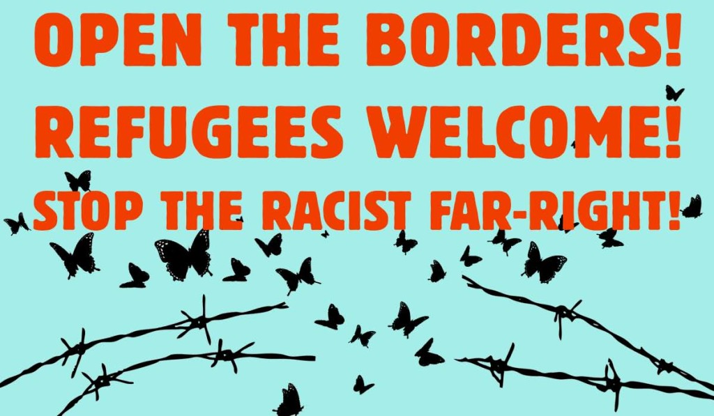 (May 19) Open the Borders! Refugees Welcome! Stop the Racist Far-Right!