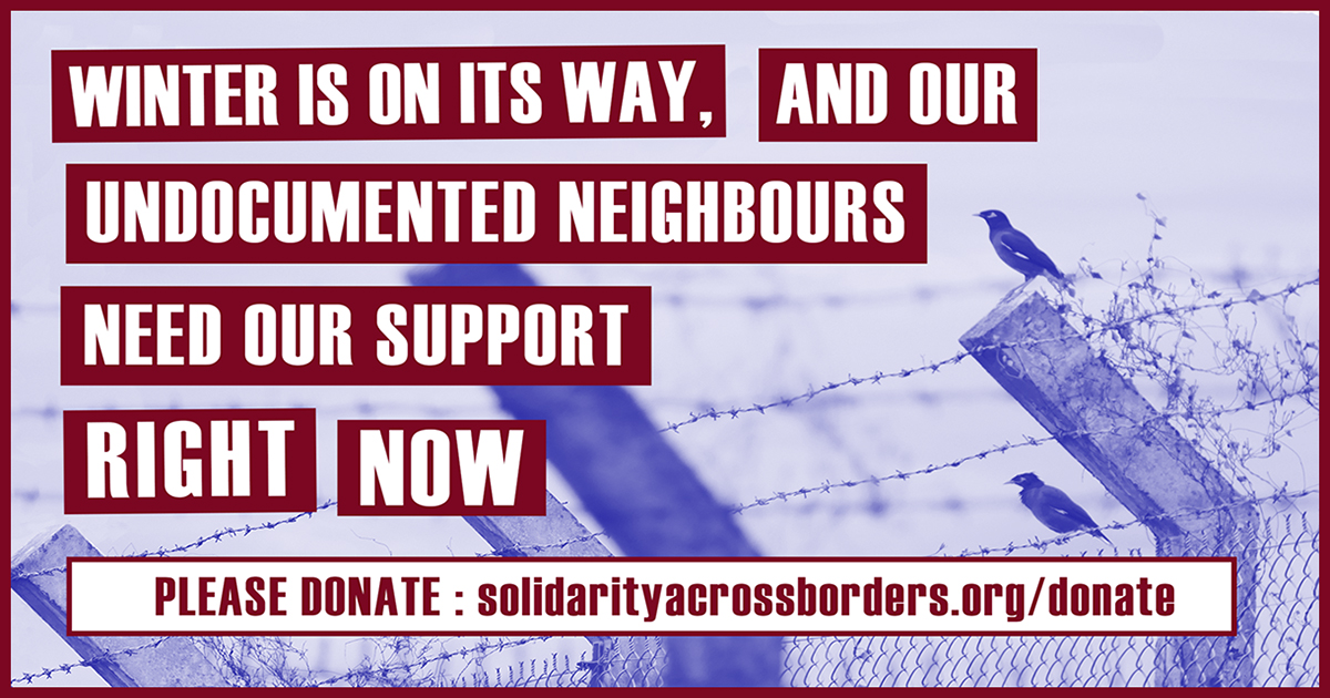 Our undocumented neighbours need our support – right now!